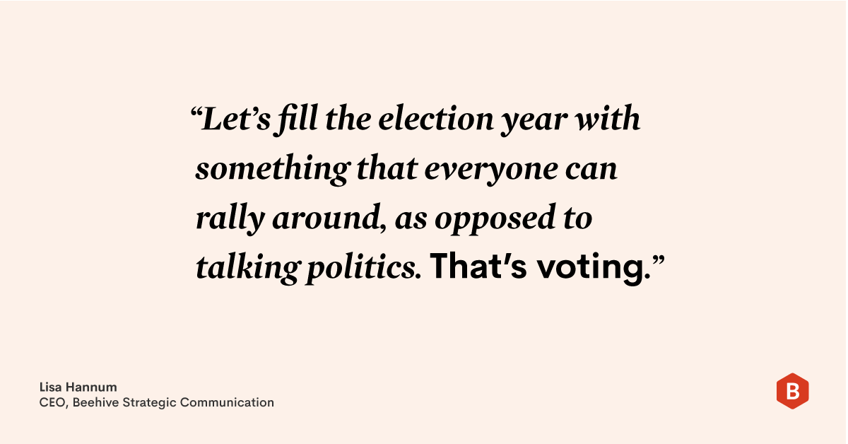 "Qoute: ""Let's fill the election year with something that everyone can rally around, as opposed to talking politics. That's voting."""