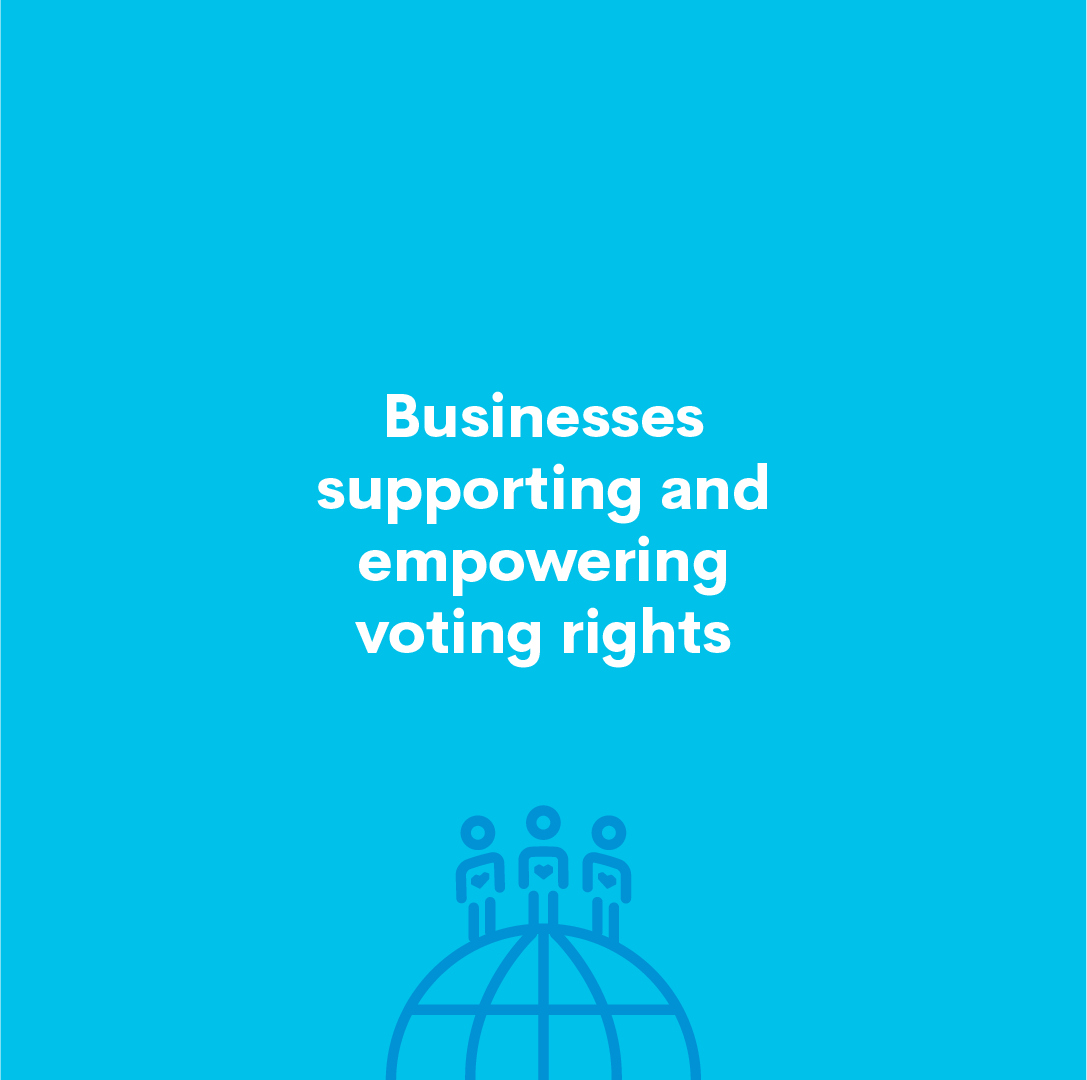Businesses supporting and empowering voting rights
